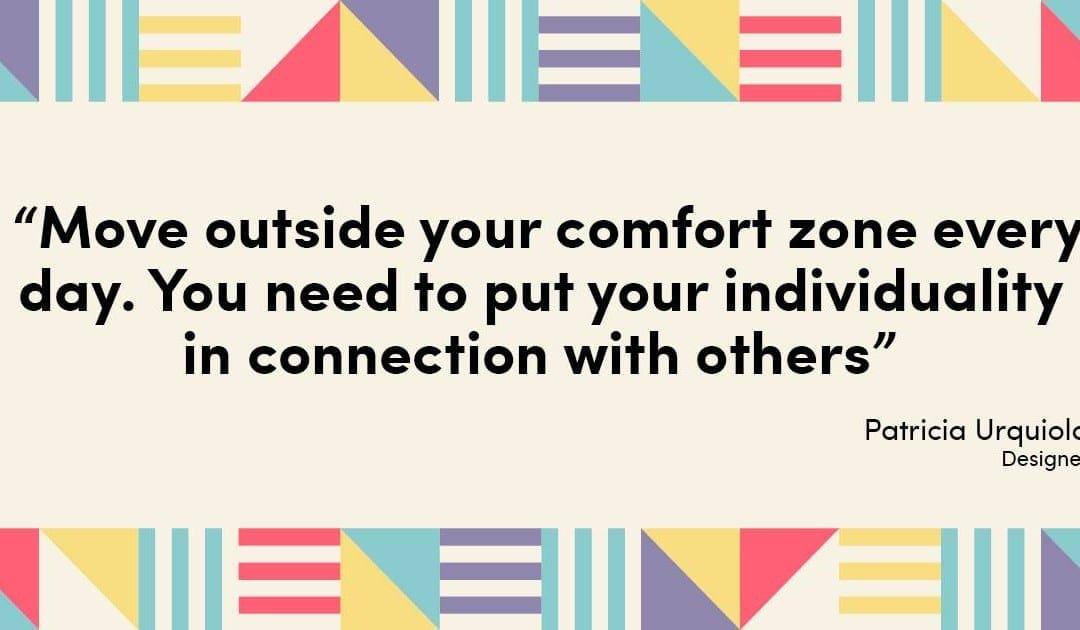 「每天你都要走出舒適圈。你的獨特性,要與其他人有所連結。」